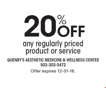 20% OFF any regularly priced product or service. Offer expires 12-31-16.