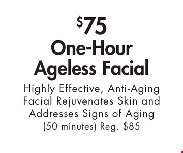 $75 One-Hour Ageless Facial Highly Effective, Anti-Aging Facial Rejuvenates Skin and Addresses Signs of Aging (50 minutes) Reg. $85. With this ad. Valid at Village Health Wellness Spa Marietta only. Not valid with other offers. Exp. 2/2/18.