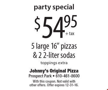 Party special $54.95+ tax 5 large 16
