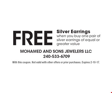 Free Silver Earrings. When you buy one pair of silver earrings of equal or greater value. With this coupon. Not valid with other offers or prior purchases. Expires 2-10-17.