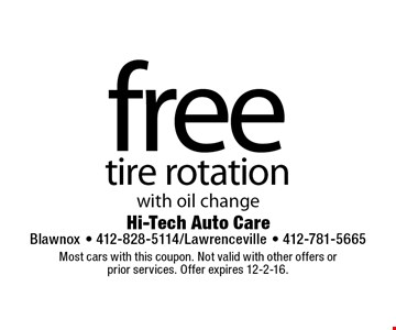 free tire rotation with oil change. Most cars with this coupon. Not valid with other offers or prior services. Offer expires 12-2-16.