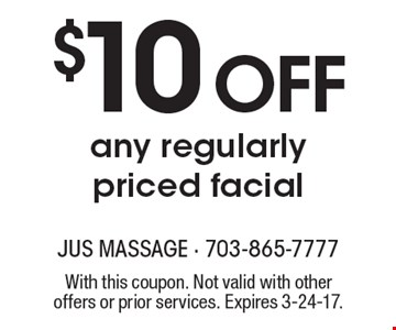 $10 Off any regularly priced facial. With this coupon. Not valid with other offers or prior services. Expires 3-24-17.