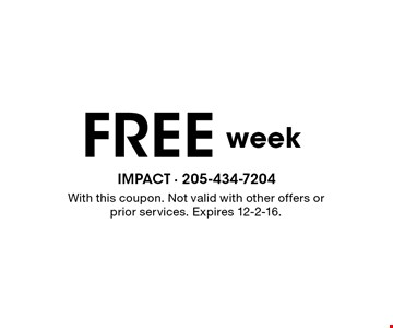 FREE week. With this coupon. Not valid with other offers or prior services. Expires 12-2-16.