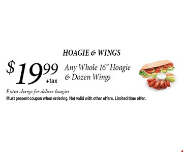 Hoagie & wings $19.99 +tax Any Whole 16