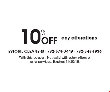 10% Off any alterations. With this coupon. Not valid with other offers or prior services. Expires 11/30/16.