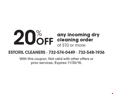 20% Off any incoming dry cleaning order of $10 or more. With this coupon. Not valid with other offers or prior services. Expires 11/30/16.