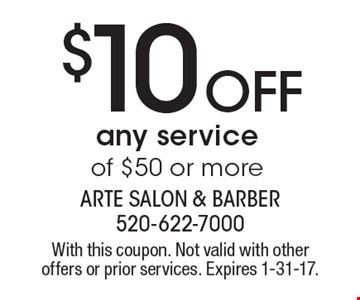 $10 off any service of $50 or more. With this coupon. Not valid with other offers or prior services. Expires 1-31-17.