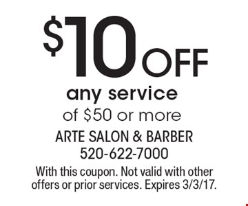 $10 off any service of $50 or more. With this coupon. Not valid with other offers or prior services. Expires 3/3/17.