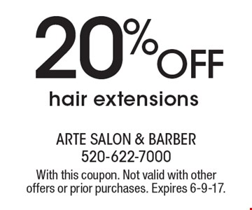 20 %off hair extensions. With this coupon. Not valid with other offers or prior purchases. Expires 6-9-17.