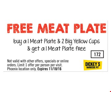 Free Meat Plate. Buy a 1 meat plate and 2 big yellow cups and get 1 meat plate free. Exp. 11-18-16.