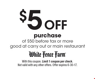 $5 Off purchase of $50 before tax or more. Good at carry out or main restaurant. With this coupon. Limit 1 coupon per check. Not valid with any other offers. Offer expires 6-30-17.