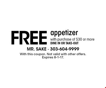 Dine in Only Free appetizer with purchase of $45 or more maximum value $5. With this coupon. Not valid with other offers or prior purchases. Expires 3-17-17.