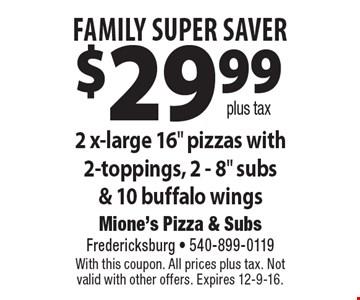 FAMILY SUPER SAVER $29.99 plus tax. 2 x-large 16