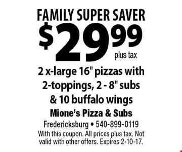 FAMILY SUPER SAVER $29.99 plus tax 2 x-large 16
