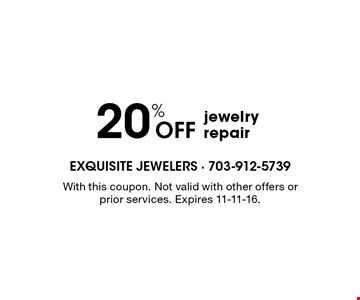 20% Off jewelry repair. With this coupon. Not valid with other offers or prior services. Expires 11-11-16.