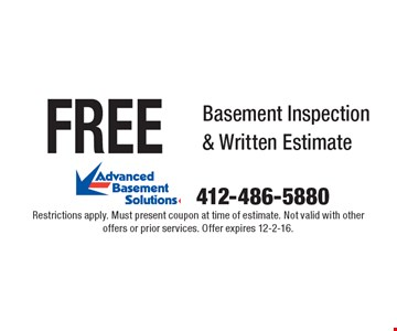 Free Basement Inspection & Written Estimate. Restrictions apply. Must present coupon at time of estimate. Not valid with other offers or prior services. Offer expires 12-2-16.