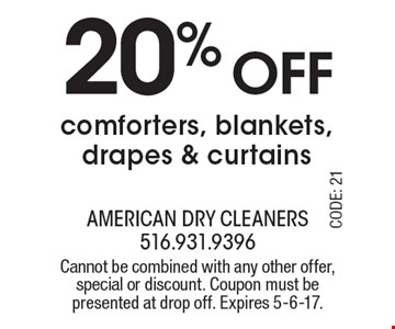20% off comforters, blankets, drapes & curtains. Cannot be combined with any other offer, special or discount. Coupon must be presented at drop off. Expires 5-6-17.