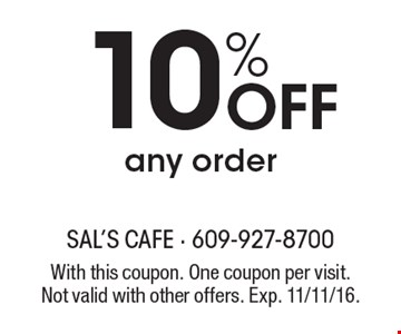 10% Off any order. With this coupon. One coupon per visit. Not valid with other offers. Exp. 11/11/16.
