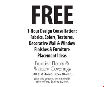 Free 1-Hour Design Consultation: Fabrics, Colors, Textures, Decorative Wall & Window Finishes & Furniture Placement Ideas. With this coupon. Not valid with other offers. Expires 8/28/17.