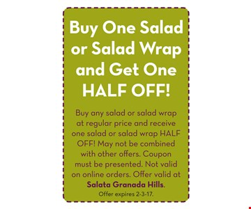 Buy one salad or salad wrap and get one half off! Offer expires 2-3-17.