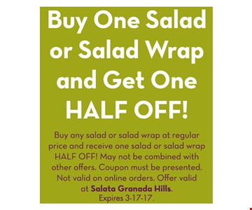 buy 1 salad or salad wrap & get second one 1/2 off