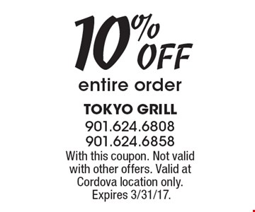 10% OFF entire order. With this coupon. Not valid with other offers. Valid at Cordova location only. Expires 3/31/17.