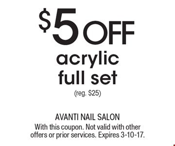$5 OFF acrylic full set (reg. $25). With this coupon. Not valid with other offers or prior services. Expires 3-10-17.