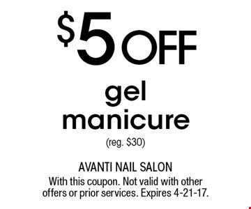 $5 OFF gel manicure (reg. $30). With this coupon. Not valid with other offers or prior services. Expires 4-21-17.