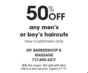 50% Off any men's or boy's haircuts new customers only. With this coupon. Not valid with other offers or prior services. Expires 4-7-17.