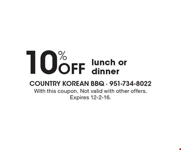 10% off lunch or dinner. With this coupon. Not valid with other offers. Expires 12-2-16.