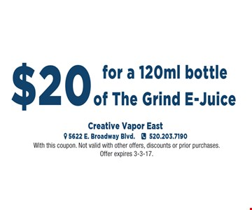 $20 for a 120ml bottle of The Grind E Juice