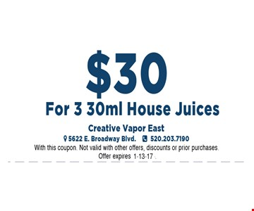 3 House juices for $30.