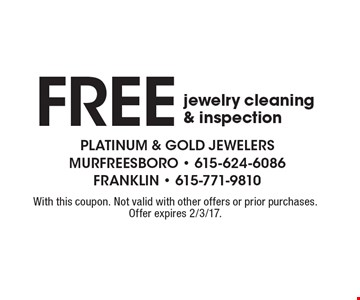 free jewelry cleaning & inspection. With this coupon. Not valid with other offers or prior purchases. Offer expires 2/3/17.