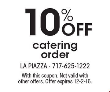 10% Off catering order. With this coupon. Not valid with other offers. Offer expires 12-2-16.