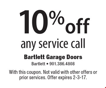 10% off any service call. With this coupon. Not valid with other offers or prior services. Offer expires 2-3-17.