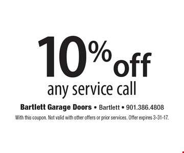 10%off any service call. With this coupon. Not valid with other offers or prior services. Offer expires 3-31-17.