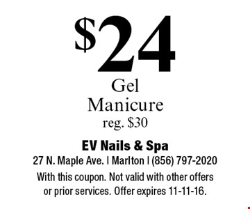 $24 Gel Manicure. reg. $30. With this coupon. Not valid with other offers or prior services. Offer expires 11-11-16.