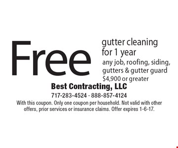Free gutter cleaning for 1 year any job, roofing, siding, gutters & gutter guard $4,900 or greater. With this coupon. Only one coupon per household. Not valid with other offers, prior services or insurance claims. Offer expires 1-6-17.