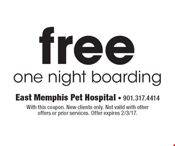 Free one night boarding. With this coupon. New clients only. Not valid with other offers or prior services. Offer expires 2/3/17.