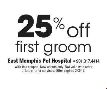 25% off first groom. With this coupon. New clients only. Not valid with other offers or prior services. Offer expires 2/3/17.