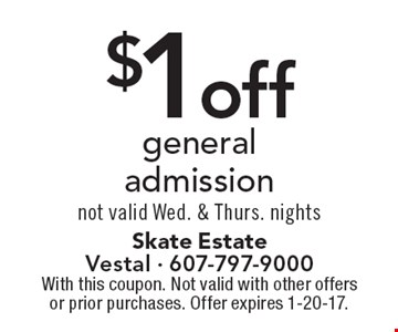 $1 off general admission. Not valid Wed. & Thurs. nights. With this coupon. Not valid with other offers or prior purchases. Offer expires 1-20-17.
