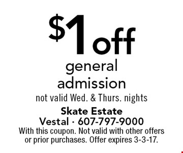 $1 off general admission. Not valid Wed. & Thurs. nights. With this coupon. Not valid with other offers or prior purchases. Offer expires 3-3-17.