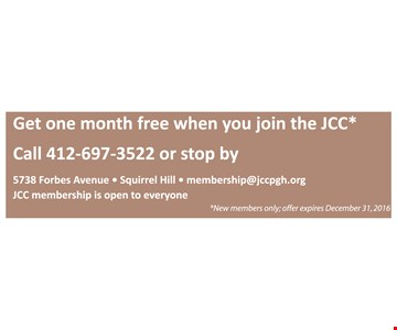 Free Month. Get one month free when you join the JCC*. New members only; offer expires December 31, 2016.