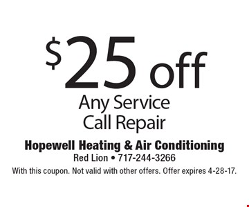 $25 off Any Service Call Repair. With this coupon. Not valid with other offers. Offer expires 4-28-17.