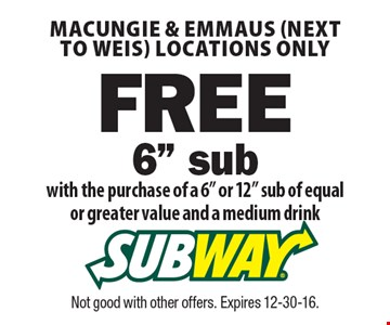 Macungie & Emmaus (next to Weis) locations only. Free 6