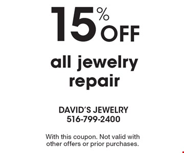 15% Off all jewelry repair. With this coupon. Not valid with other offers or prior purchases.