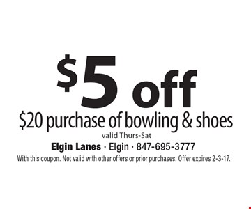 $5 off $20 purchase of bowling & shoes valid Thurs-Sat. With this coupon. Not valid with other offers or prior purchases. Offer expires 2-3-17.