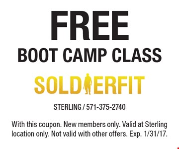 Free boot camp class. With this coupon. New members only. Valid at Sterling location only. Not valid with other offers. Exp. 1/31/17.