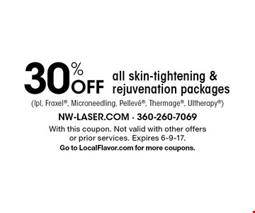 30% off all skin-tightening & rejuvenation packages (lpl, Fraxel, Microneedling, Pelleve, Thermage, Ultherapy). With this coupon. Not valid with other offers or prior services. Expires 6-9-17. Go to LocalFlavor.com for more coupons.
