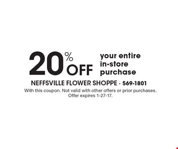 20% off your entire in-store purchase. With this coupon. Not valid with other offers or prior purchases. Offer expires 1-27-17.